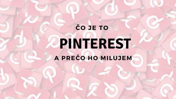 Čo je to Pinterest a prečo ho milujem?
